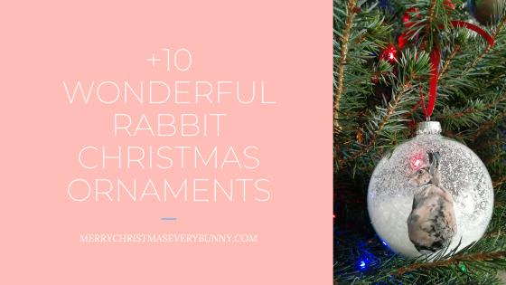 +10 Wonderful Rabbit Christmas Ornaments