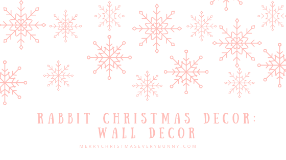 Rabbit Christmas Decor: Wall Decor