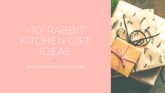 Perfect Gifts for the Rabbit Lover: Kitchen Items